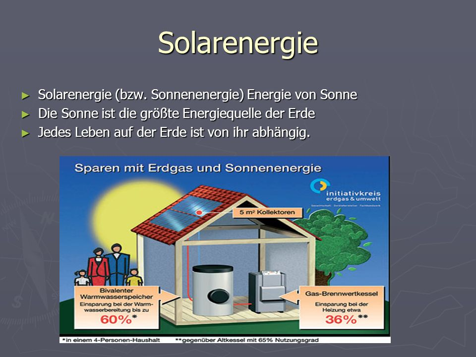 Solarenergie Solarenergie (bzw. Sonnenenergie) Energie von Sonne Solarenergie (bzw. Sonnenenergie) Energie von Sonne Die Sonne ist die größte Energieq