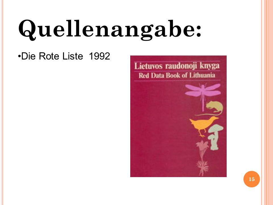 Quellenangabe: Die Rote Liste 1992 15