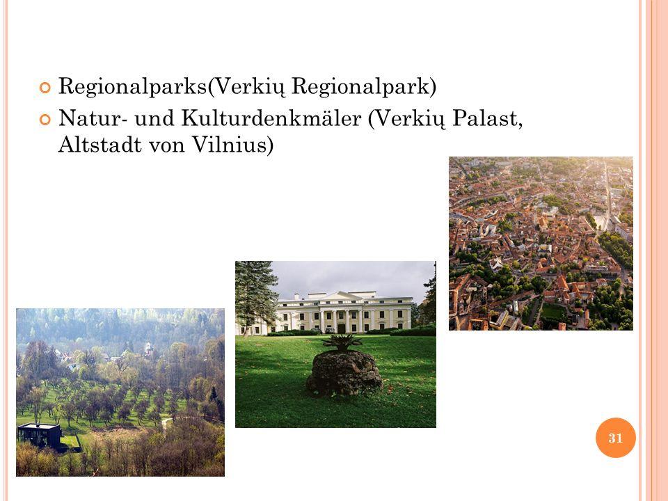 Regionalparks(Verkių Regionalpark) Natur- und Kulturdenkmäler (Verkių Palast, Altstadt von Vilnius) 31