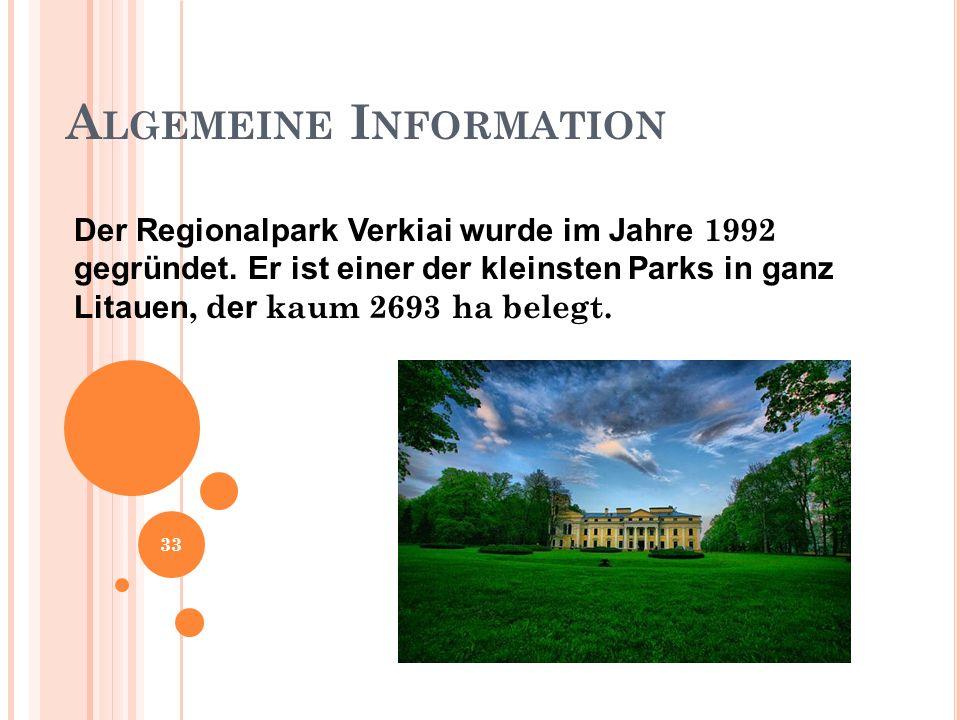 A LGEMEINE I NFORMATION Der Regionalpark Verkiai wurde im Jahre 1992 gegründet.