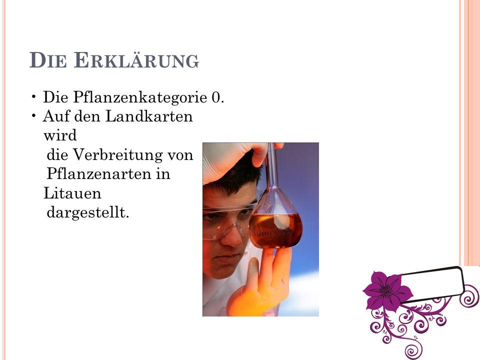 D IE E RKLÄRUNG Die Pflanzenkategorie 0.