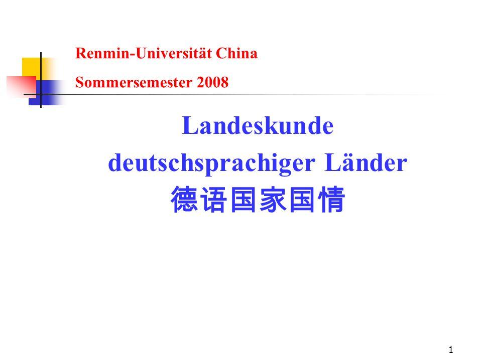 1 Landeskunde deutschsprachiger Länder Renmin-Universität China Sommersemester 2008