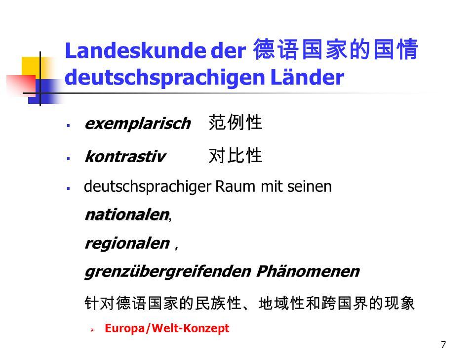 7 Landeskunde der deutschsprachigen Länder exemplarisch kontrastiv deutschsprachiger Raum mit seinen nationalen nationalen, regionalen grenzübergreifenden Phänomenen Europa/Welt-Konzept