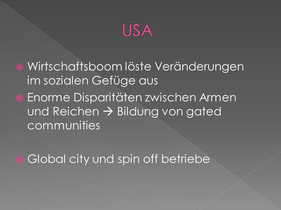 Wirtschaftsboom löste Veränderungen im sozialen Gefüge aus Enorme Disparitäten zwischen Armen und Reichen Bildung von gated communities Global city un