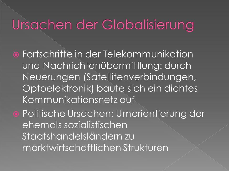 Fortschritte in der Telekommunikation und Nachrichtenübermittlung: durch Neuerungen (Satellitenverbindungen, Optoelektronik) baute sich ein dichtes Ko