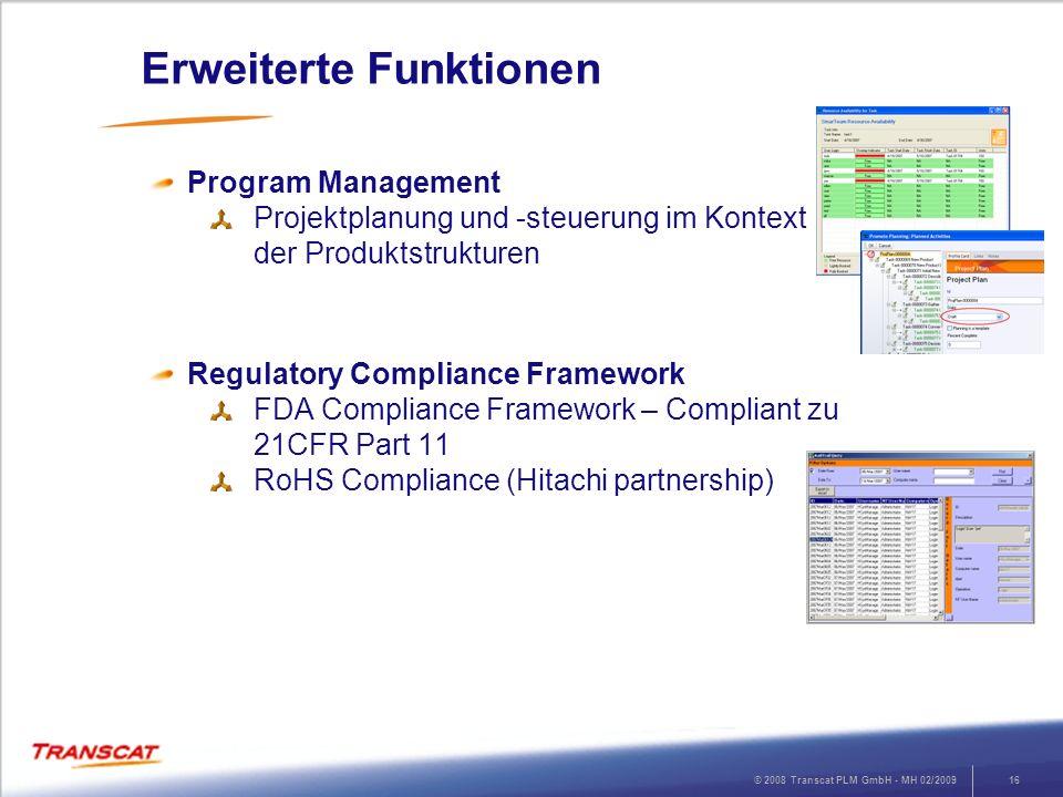 © 2008 Transcat PLM GmbH - MH 02/200916 Erweiterte Funktionen Program Management Projektplanung und -steuerung im Kontext der Produktstrukturen Regula