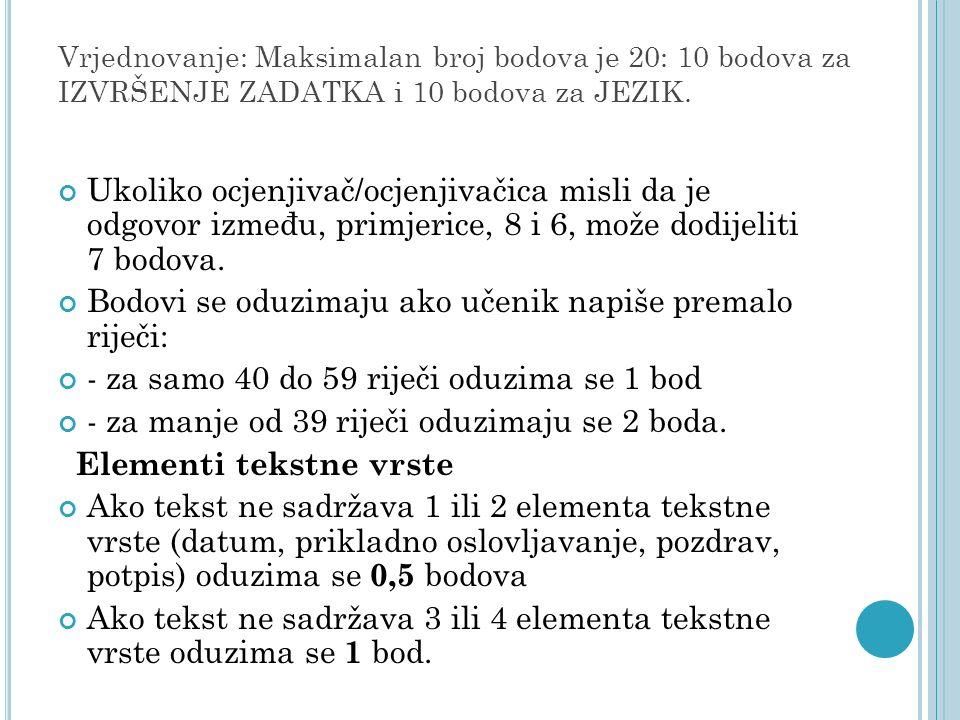 Vrjednovanje: Maksimalan broj bodova je 20: 10 bodova za IZVRŠENJE ZADATKA i 10 bodova za JEZIK. Ukoliko ocjenjivač/ocjenjivačica misli da je odgovor
