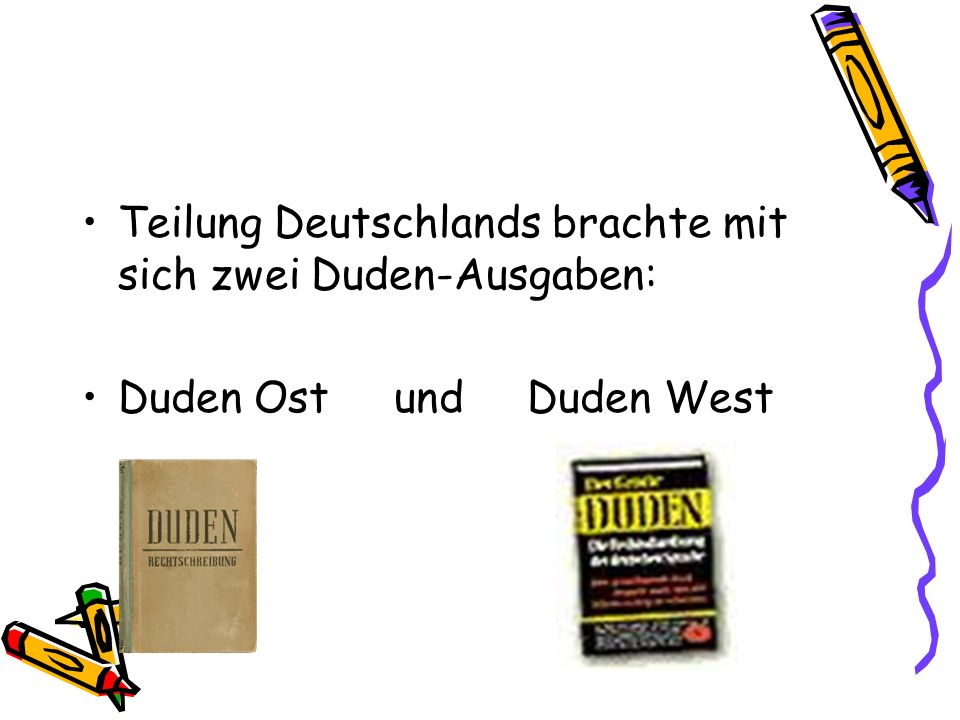 Teilung Deutschlands brachte mit sich zwei Duden-Ausgaben: Duden Ost und Duden West