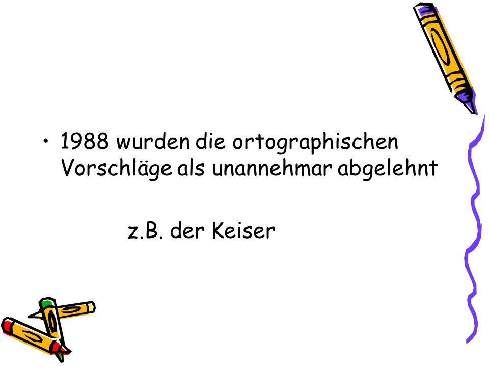 1992 Internationaler Arbeitskreis für Ortografie: Deutsche Rechtschreibung - Vorschläge zur neuen Regelung >>> schlug sogar die Kleinschreibung der Substantive vor !