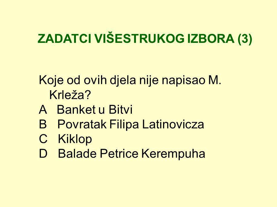 ZADATCI VIŠESTRUKOG IZBORA (4) In den folgenden Wortgruppen passt immer ein Wort nicht dazu.
