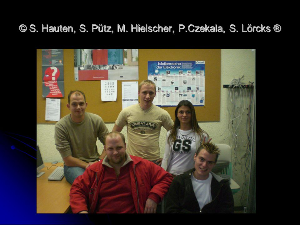© S. Hauten, S. Pütz, M. Hielscher, P.Czekala, S. Lörcks ®