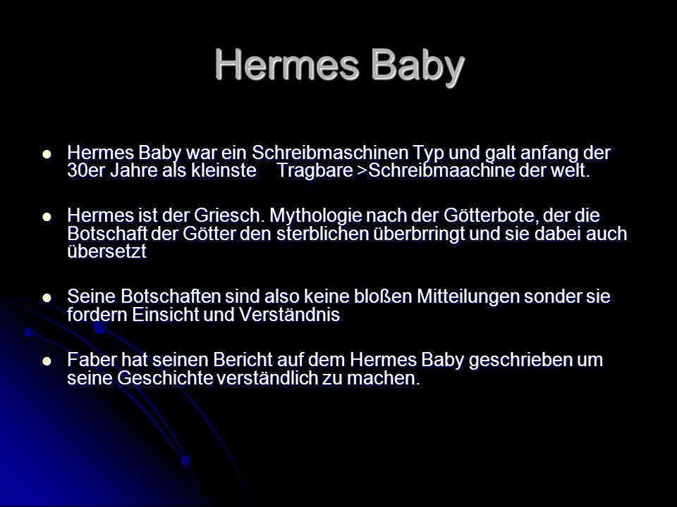 Hermes Baby Hermes Baby war ein Schreibmaschinen Typ und galt anfang der 30er Jahre als kleinste Tragbare >Schreibmaachine der welt.