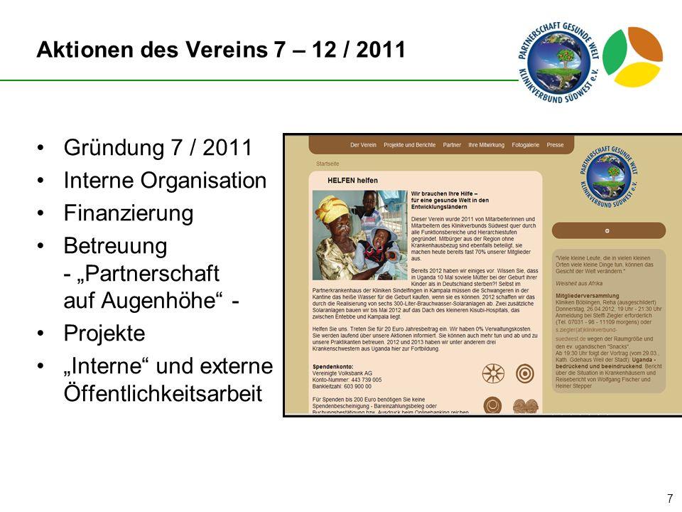 Aktionen des Vereins 1-3 / 2012 Besuch des Rubaga-Hospitals, Analyse, Amortisationsrechnung Projekt Solaranlagen Organisation von Hos- pitationen Öffentlichkeitsarbeit Förderantrag CD4 Zell Counter Förderantrag Schulungsmaterial Laptop/Beamer) Vermittlung von Zahnziehzangen in den Sudan 8