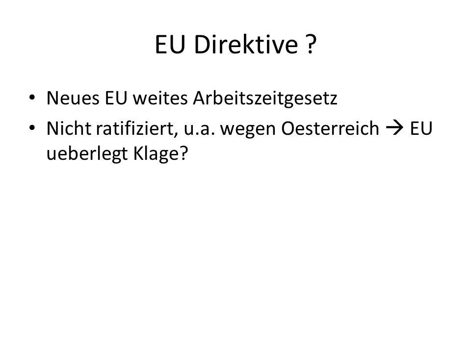 EU Direktive ? Neues EU weites Arbeitszeitgesetz Nicht ratifiziert, u.a. wegen Oesterreich EU ueberlegt Klage?