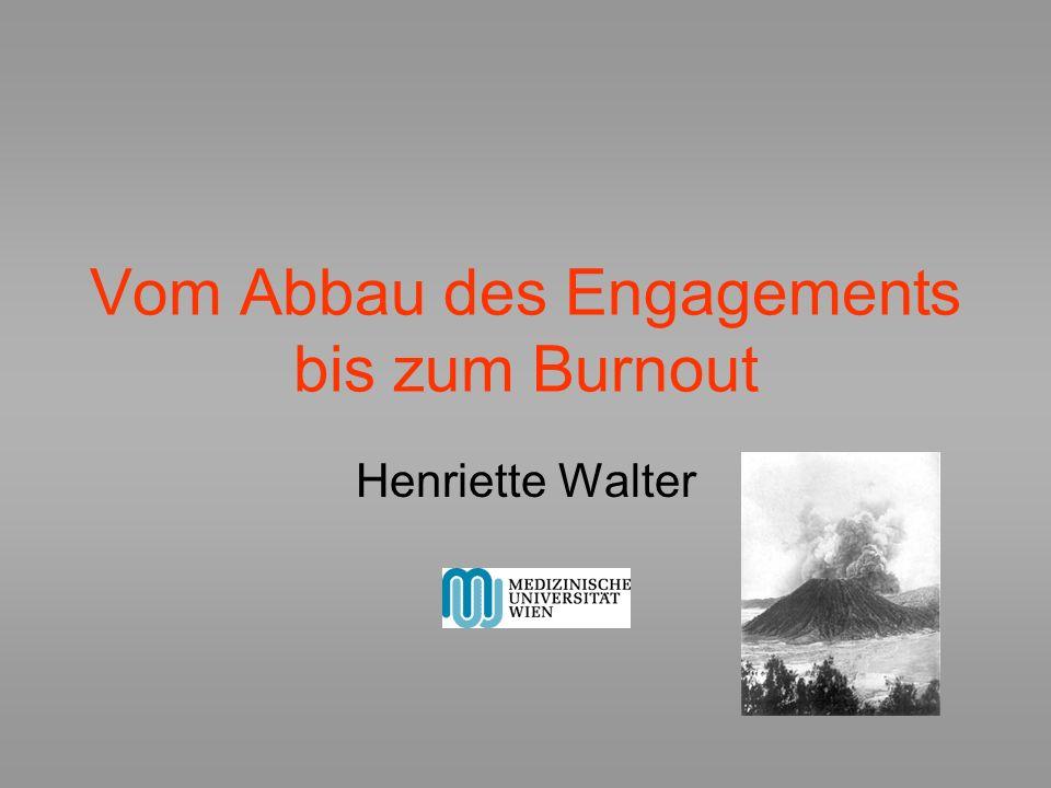 Vom Abbau des Engagements bis zum Burnout Henriette Walter
