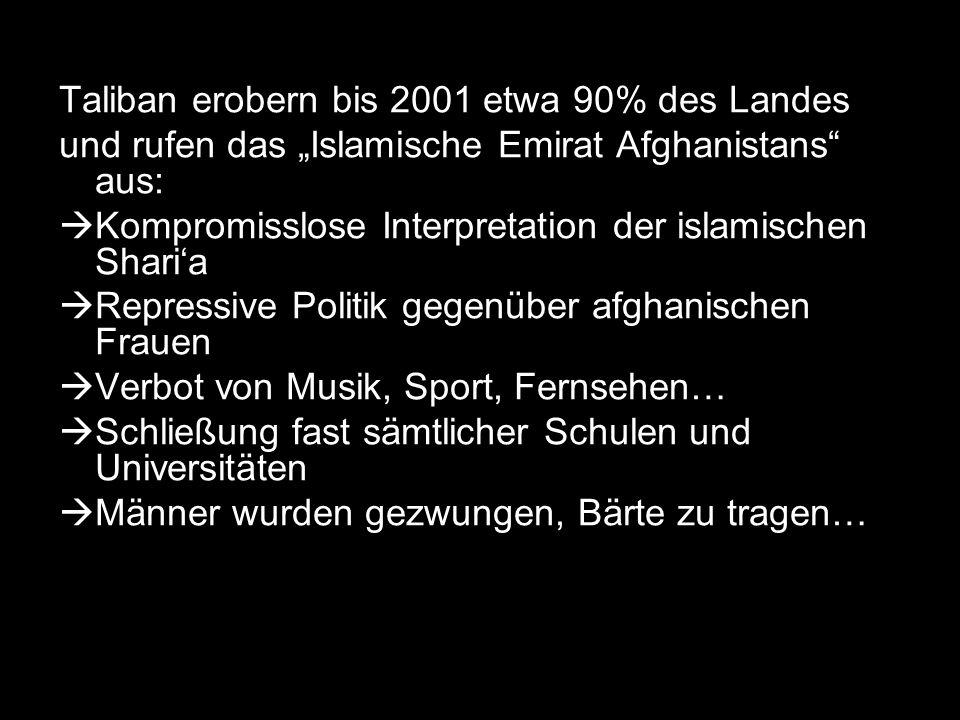 Taliban erobern bis 2001 etwa 90% des Landes und rufen das Islamische Emirat Afghanistans aus: Kompromisslose Interpretation der islamischen Sharia Re