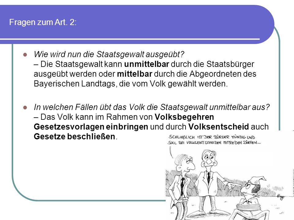 Fragen zum Art. 2: Wie wird nun die Staatsgewalt ausgeübt? – Die Staatsgewalt kann unmittelbar durch die Staatsbürger ausgeübt werden oder mittelbar d