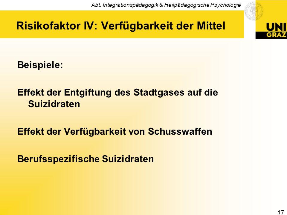 Abt. Integrationspädagogik & Heilpädagogische Psychologie 17 Risikofaktor IV: Verfügbarkeit der Mittel Beispiele: Effekt der Entgiftung des Stadtgases