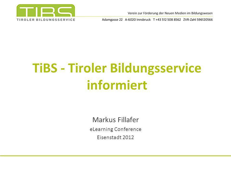 TiBS - Tiroler Bildungsservice informiert Markus Fillafer eLearning Conference Eisenstadt 2012