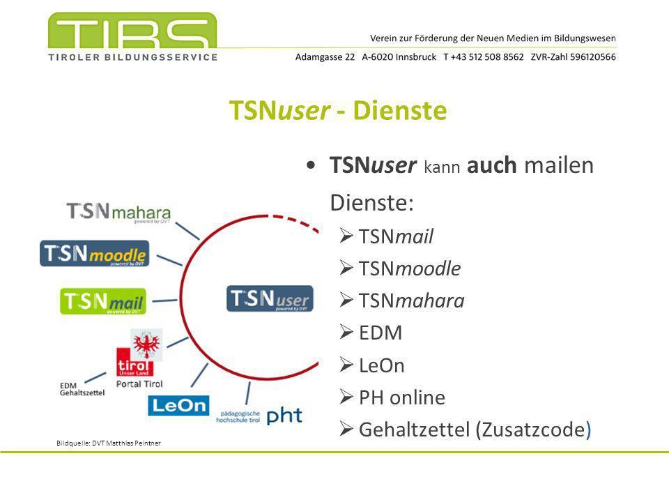 TSNuser - Dienste TSNuser kann auch mailen Dienste: TSNmail TSNmoodle TSNmahara EDM LeOn PH online Gehaltzettel (Zusatzcode) Bildquelle: DVT Matthias