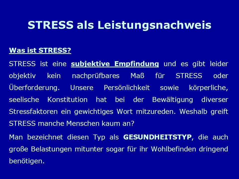 STRESS als Leistungsnachweis Was ist STRESS.