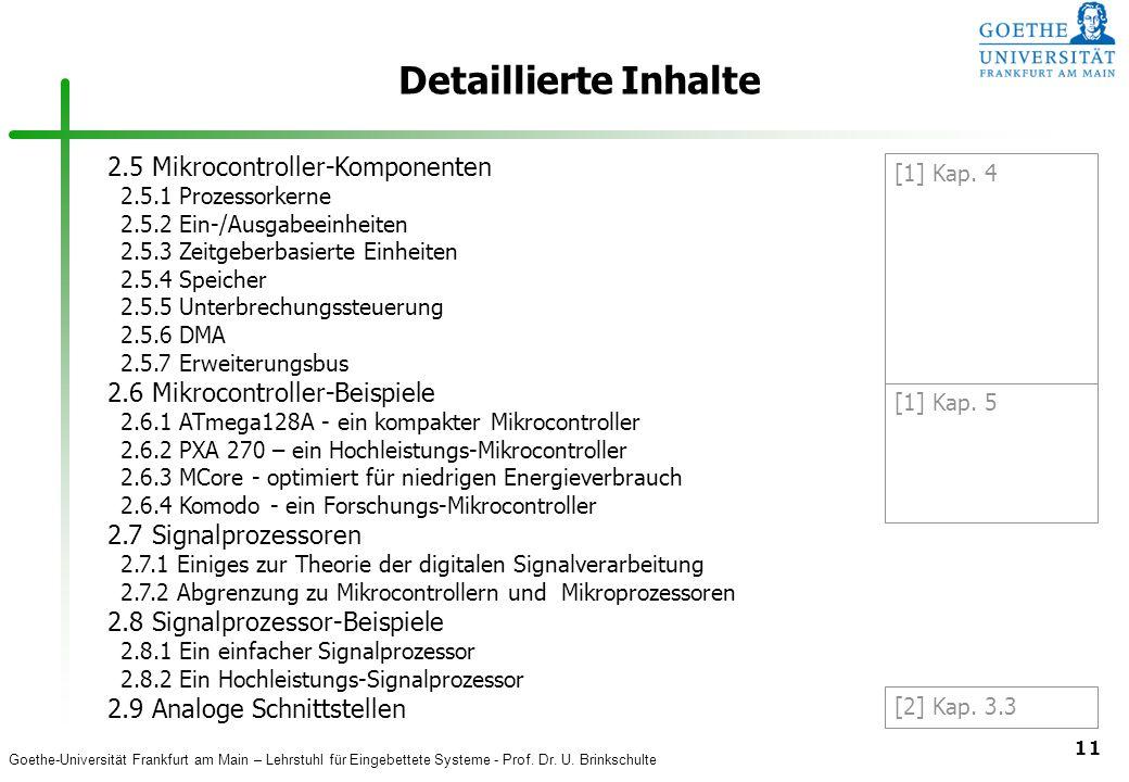 Goethe-Universität Frankfurt am Main – Lehrstuhl für Eingebettete Systeme - Prof. Dr. U. Brinkschulte 11 Detaillierte Inhalte 2.5 Mikrocontroller-Komp