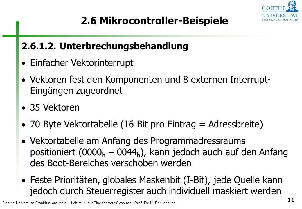 Goethe-Universität Frankfurt am Main – Lehrstuhl für Eingebettete Systeme - Prof. Dr. U. Brinkschulte 11 2.6 Mikrocontroller-Beispiele 2.6.1.2. Unterb