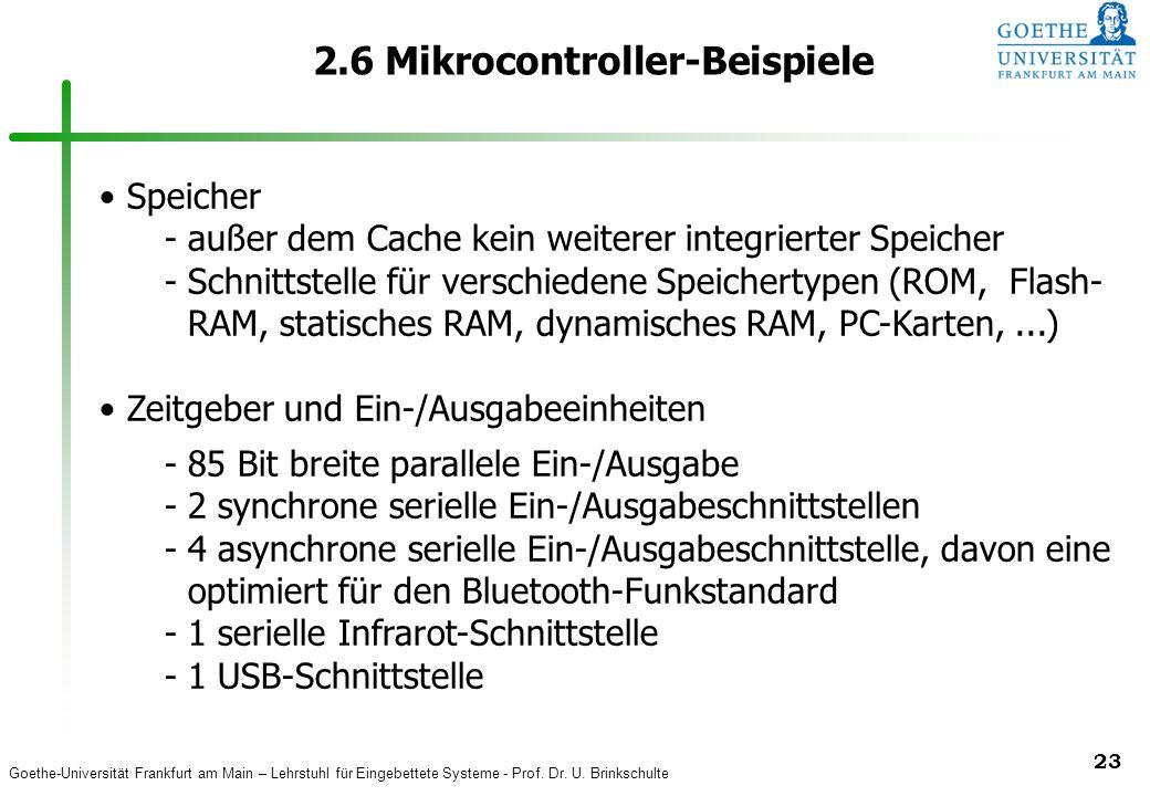 Goethe-Universität Frankfurt am Main – Lehrstuhl für Eingebettete Systeme - Prof. Dr. U. Brinkschulte 23 2.6 Mikrocontroller-Beispiele Speicher -außer