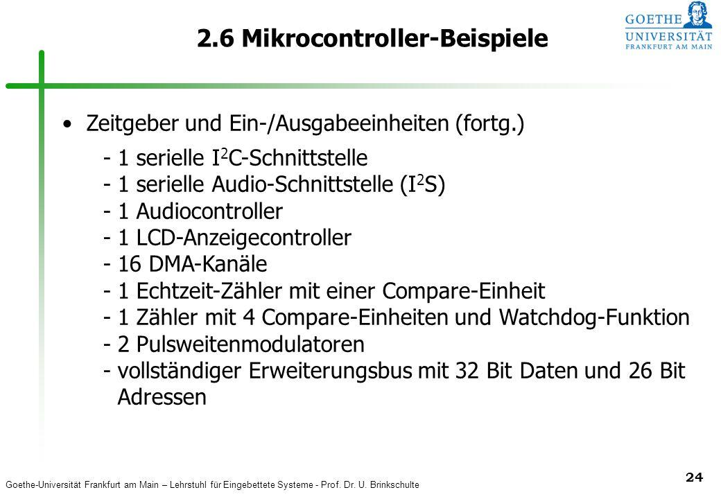Goethe-Universität Frankfurt am Main – Lehrstuhl für Eingebettete Systeme - Prof. Dr. U. Brinkschulte 24 2.6 Mikrocontroller-Beispiele Zeitgeber und E
