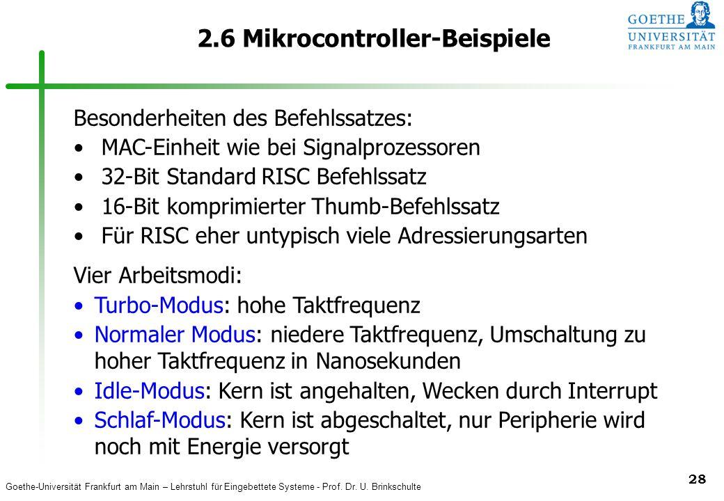 Goethe-Universität Frankfurt am Main – Lehrstuhl für Eingebettete Systeme - Prof. Dr. U. Brinkschulte 28 2.6 Mikrocontroller-Beispiele Besonderheiten
