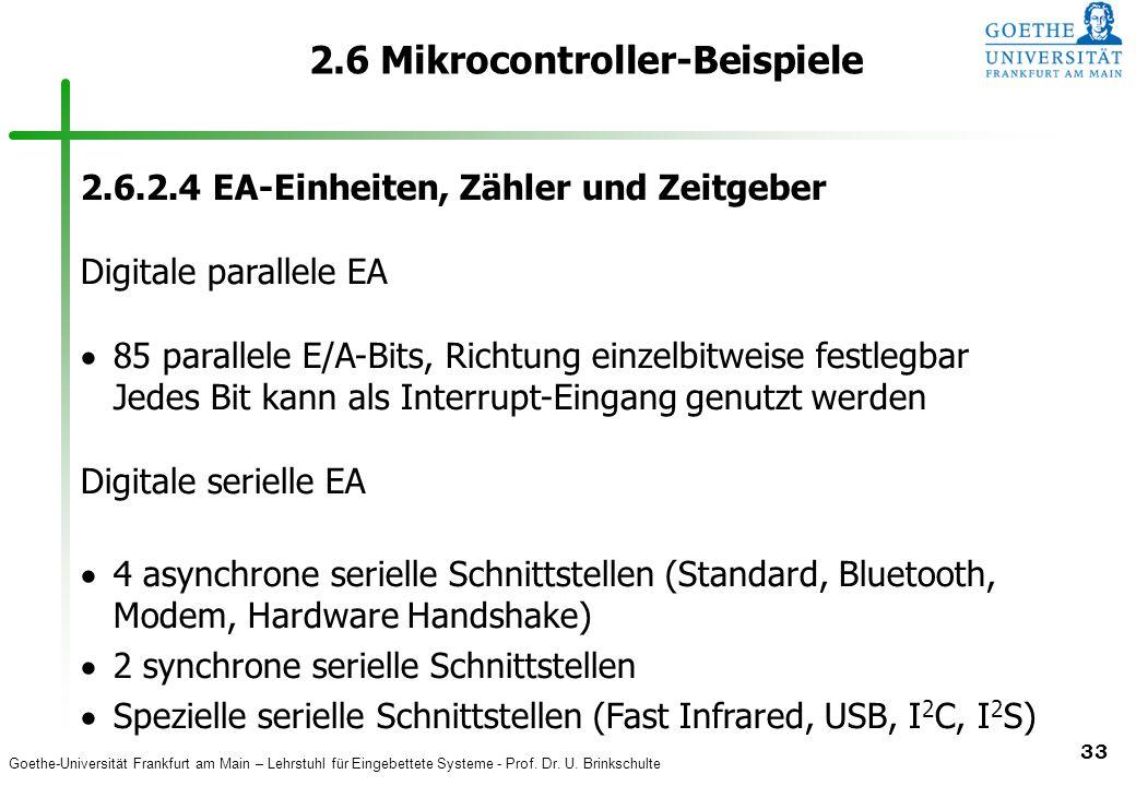 Goethe-Universität Frankfurt am Main – Lehrstuhl für Eingebettete Systeme - Prof. Dr. U. Brinkschulte 33 2.6 Mikrocontroller-Beispiele 2.6.2.4 EA-Einh