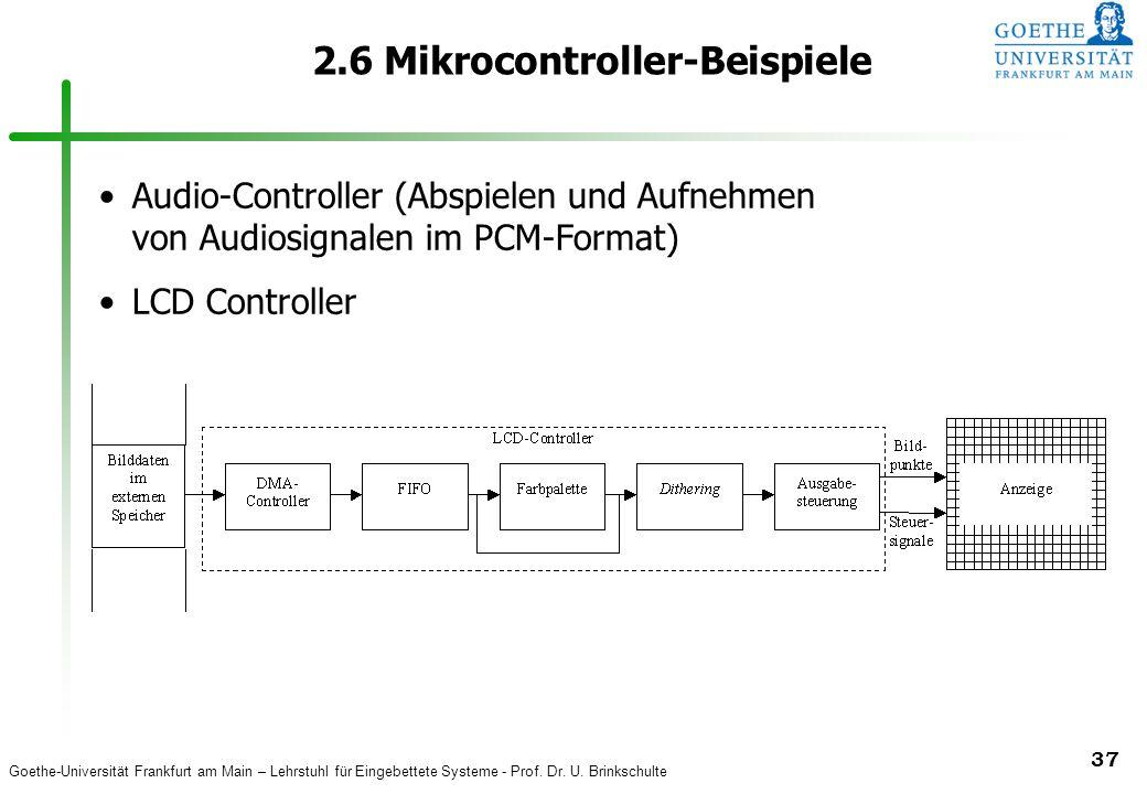 Goethe-Universität Frankfurt am Main – Lehrstuhl für Eingebettete Systeme - Prof. Dr. U. Brinkschulte 37 2.6 Mikrocontroller-Beispiele Audio-Controlle