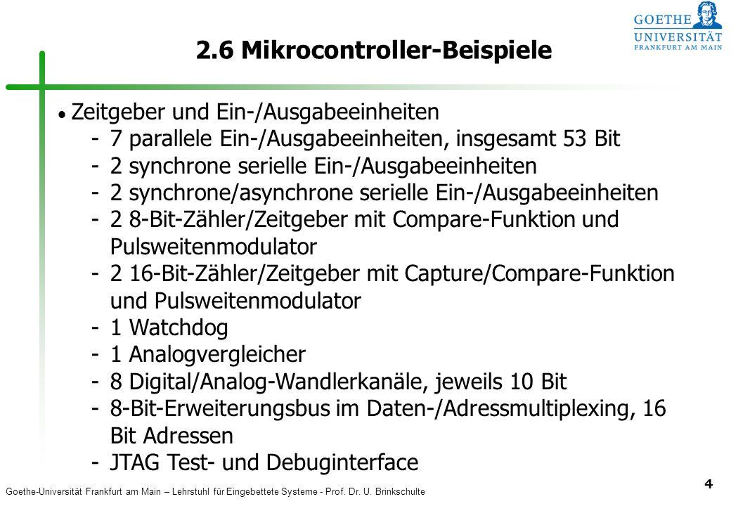 Goethe-Universität Frankfurt am Main – Lehrstuhl für Eingebettete Systeme - Prof. Dr. U. Brinkschulte 4 2.6 Mikrocontroller-Beispiele Zeitgeber und Ei