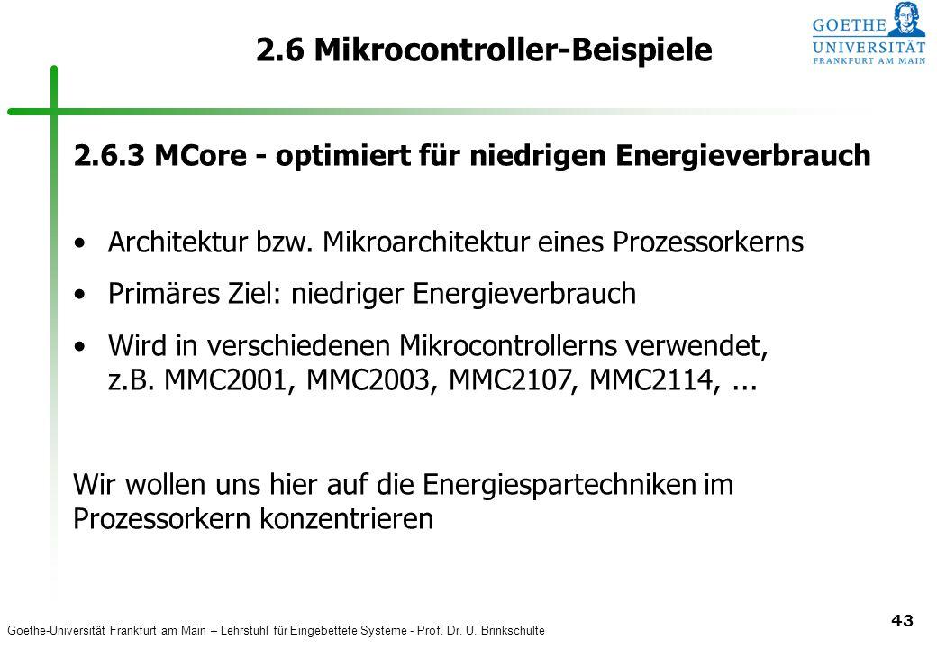 Goethe-Universität Frankfurt am Main – Lehrstuhl für Eingebettete Systeme - Prof. Dr. U. Brinkschulte 43 2.6 Mikrocontroller-Beispiele 2.6.3 MCore - o