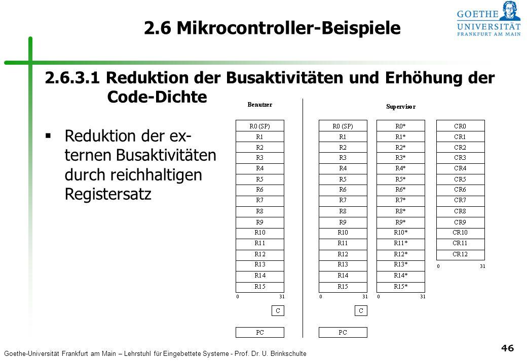 Goethe-Universität Frankfurt am Main – Lehrstuhl für Eingebettete Systeme - Prof. Dr. U. Brinkschulte 46 2.6 Mikrocontroller-Beispiele 2.6.3.1 Redukti