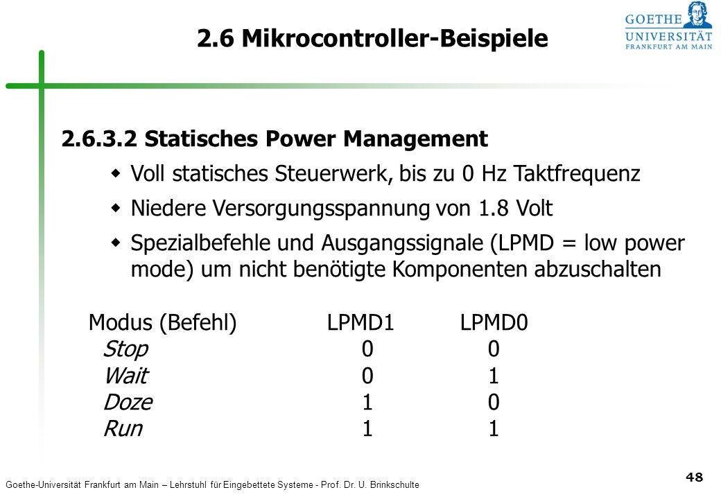 Goethe-Universität Frankfurt am Main – Lehrstuhl für Eingebettete Systeme - Prof. Dr. U. Brinkschulte 48 2.6 Mikrocontroller-Beispiele 2.6.3.2 Statisc