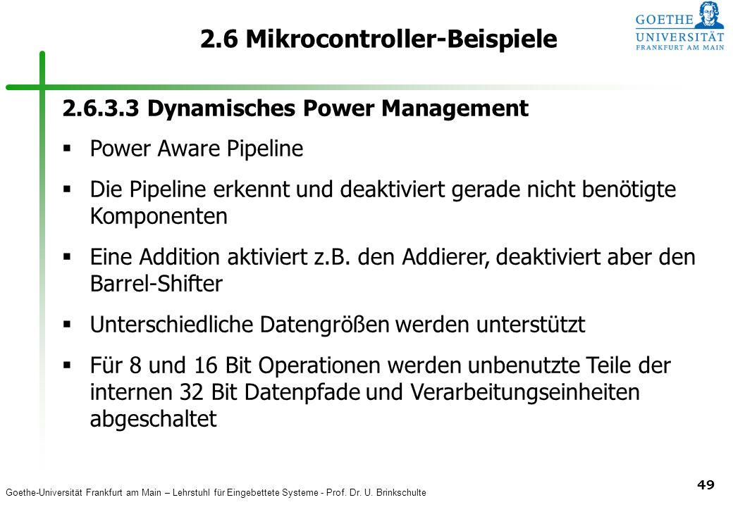 Goethe-Universität Frankfurt am Main – Lehrstuhl für Eingebettete Systeme - Prof. Dr. U. Brinkschulte 49 2.6 Mikrocontroller-Beispiele 2.6.3.3 Dynamis