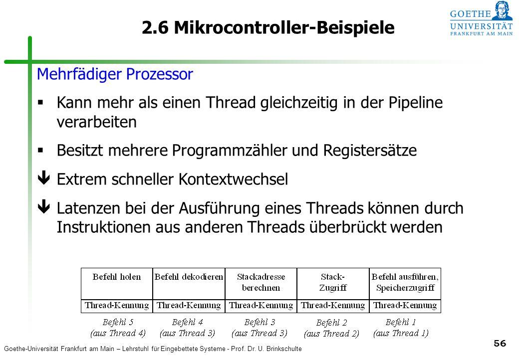 Goethe-Universität Frankfurt am Main – Lehrstuhl für Eingebettete Systeme - Prof. Dr. U. Brinkschulte 56 2.6 Mikrocontroller-Beispiele Mehrfädiger Pro