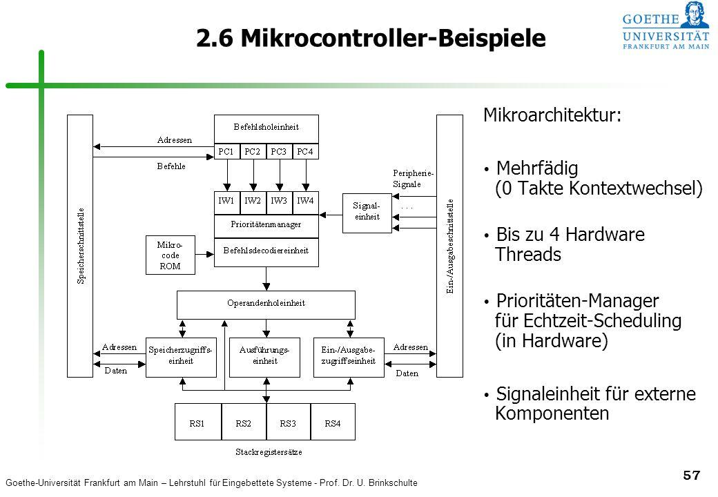 Goethe-Universität Frankfurt am Main – Lehrstuhl für Eingebettete Systeme - Prof. Dr. U. Brinkschulte 57 2.6 Mikrocontroller-Beispiele Mikroarchitektu