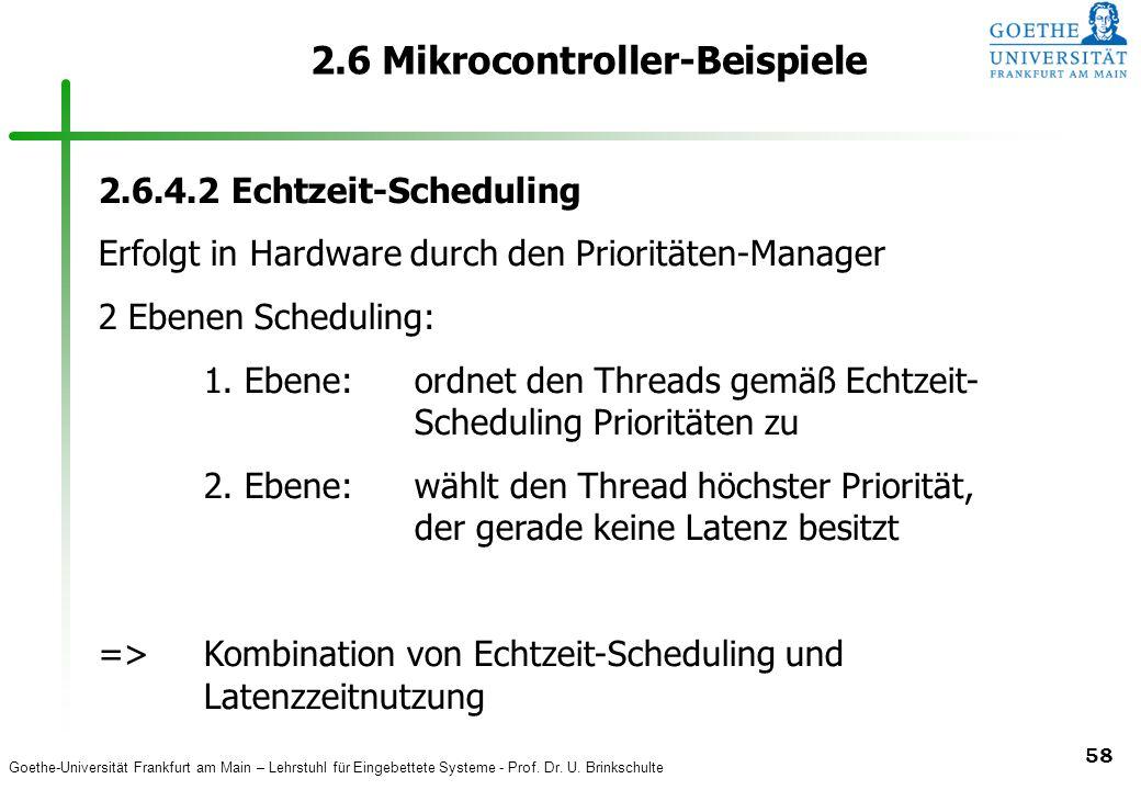 Goethe-Universität Frankfurt am Main – Lehrstuhl für Eingebettete Systeme - Prof. Dr. U. Brinkschulte 58 2.6 Mikrocontroller-Beispiele 2.6.4.2 Echtzei