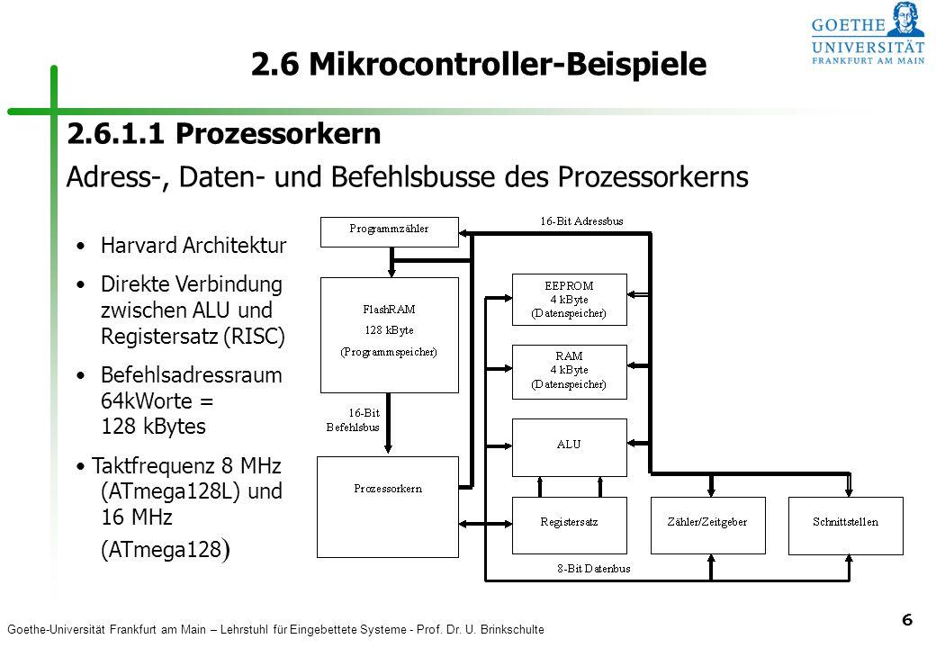Goethe-Universität Frankfurt am Main – Lehrstuhl für Eingebettete Systeme - Prof. Dr. U. Brinkschulte 6 2.6 Mikrocontroller-Beispiele 2.6.1.1 Prozesso