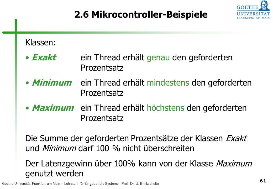 Goethe-Universität Frankfurt am Main – Lehrstuhl für Eingebettete Systeme - Prof. Dr. U. Brinkschulte 61 2.6 Mikrocontroller-Beispiele Klassen: Exakte