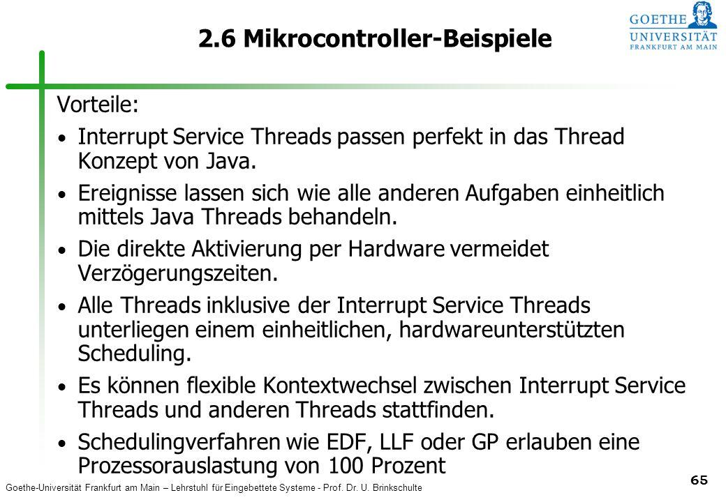 Goethe-Universität Frankfurt am Main – Lehrstuhl für Eingebettete Systeme - Prof. Dr. U. Brinkschulte 65 2.6 Mikrocontroller-Beispiele Vorteile: Inter