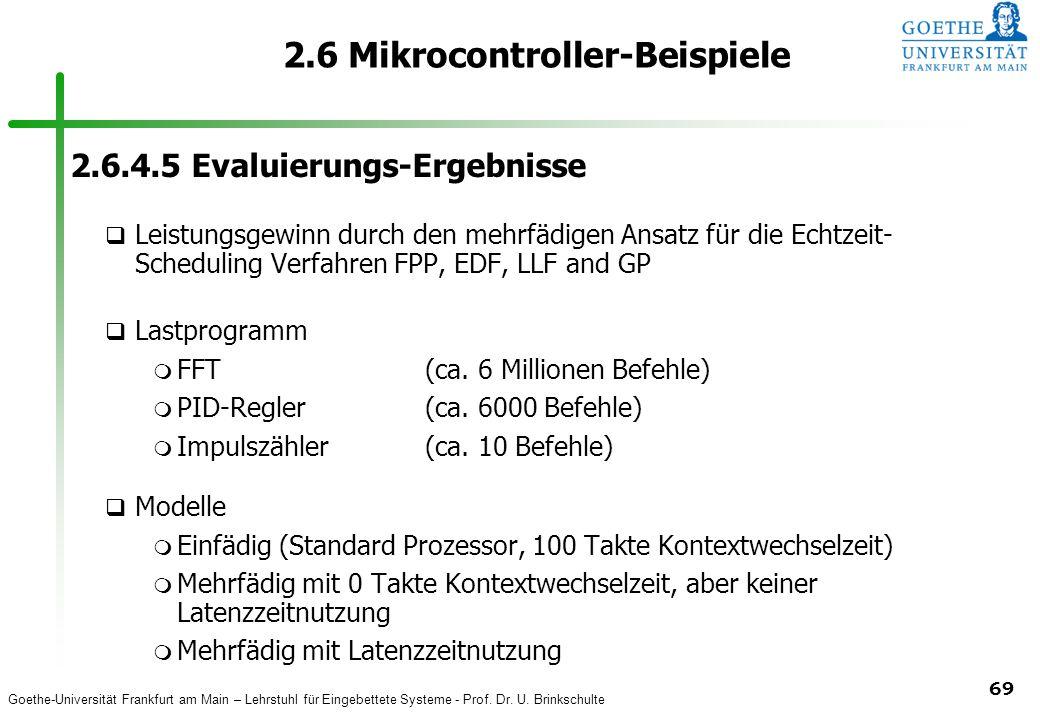 Goethe-Universität Frankfurt am Main – Lehrstuhl für Eingebettete Systeme - Prof. Dr. U. Brinkschulte 69 2.6 Mikrocontroller-Beispiele 2.6.4.5 Evaluie