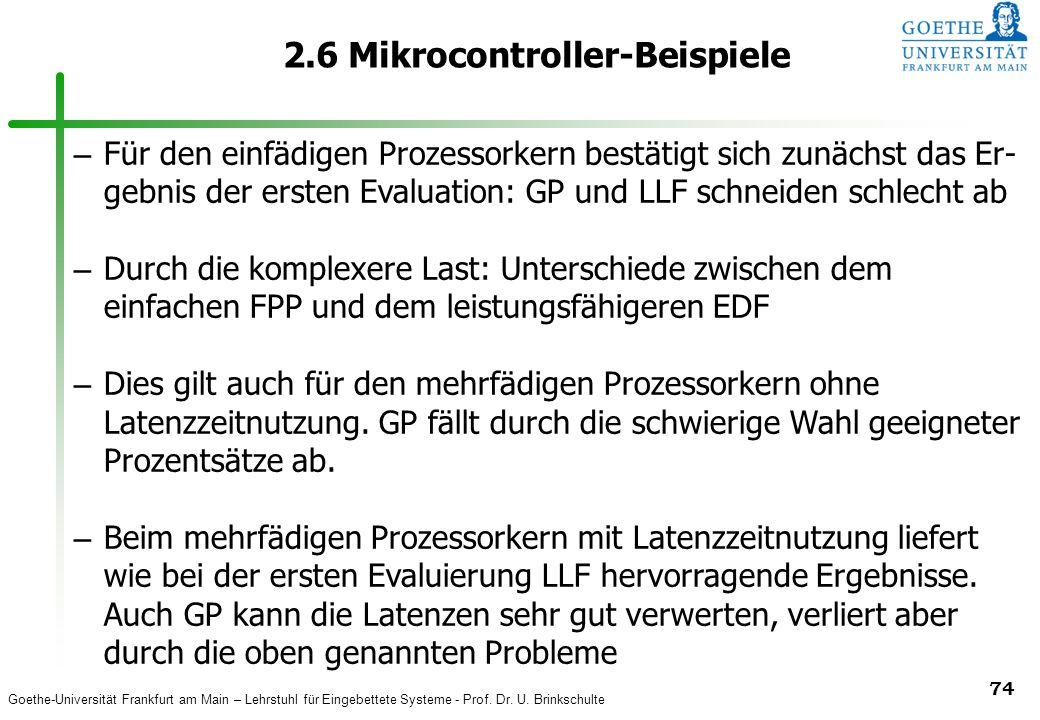 Goethe-Universität Frankfurt am Main – Lehrstuhl für Eingebettete Systeme - Prof. Dr. U. Brinkschulte 74 2.6 Mikrocontroller-Beispiele – Für den einfä