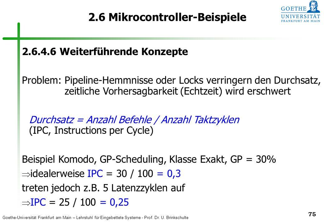 Goethe-Universität Frankfurt am Main – Lehrstuhl für Eingebettete Systeme - Prof. Dr. U. Brinkschulte 75 2.6 Mikrocontroller-Beispiele 2.6.4.6 Weiterf
