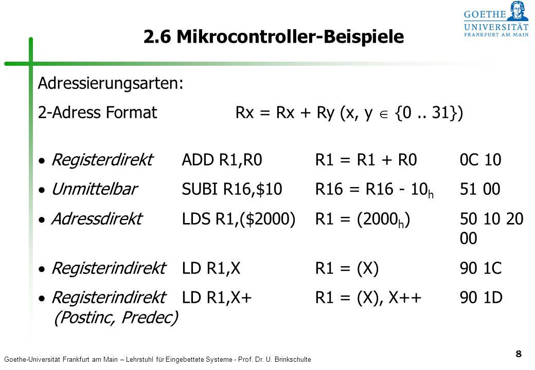 Goethe-Universität Frankfurt am Main – Lehrstuhl für Eingebettete Systeme - Prof. Dr. U. Brinkschulte 8 2.6 Mikrocontroller-Beispiele RegisterdirektAD