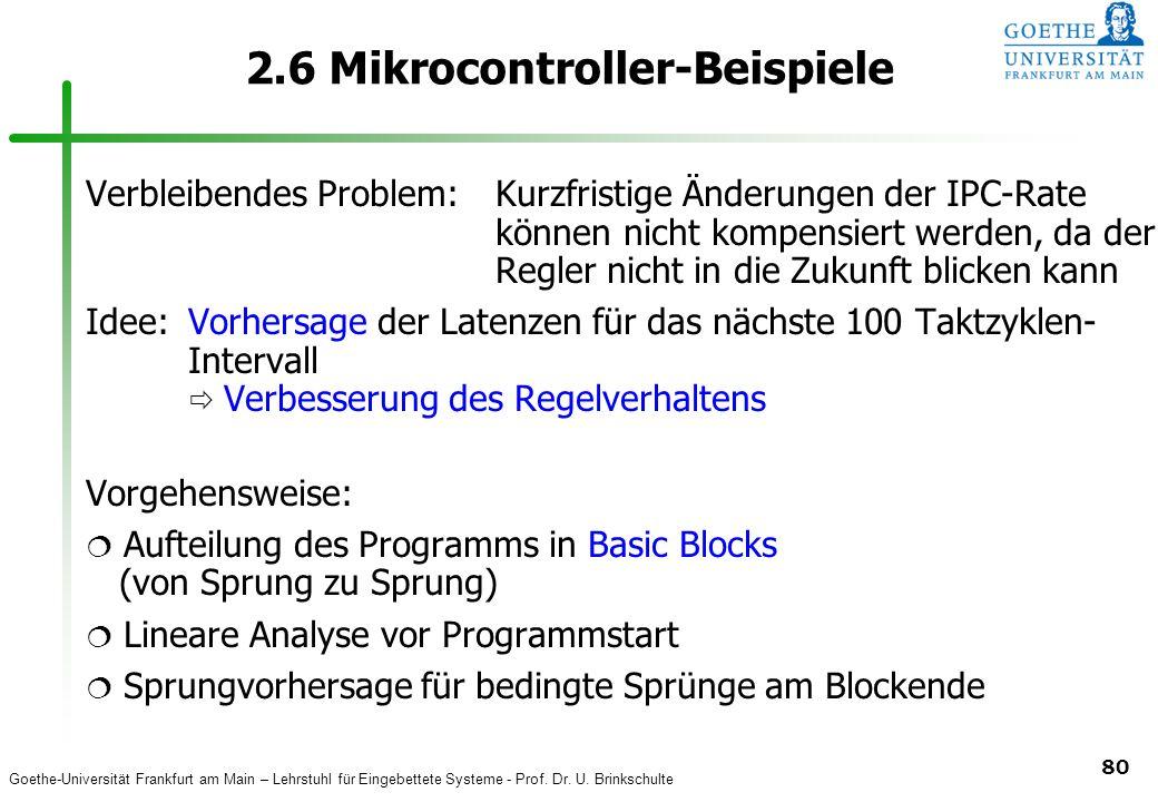 Goethe-Universität Frankfurt am Main – Lehrstuhl für Eingebettete Systeme - Prof. Dr. U. Brinkschulte 80 2.6 Mikrocontroller-Beispiele Verbleibendes P