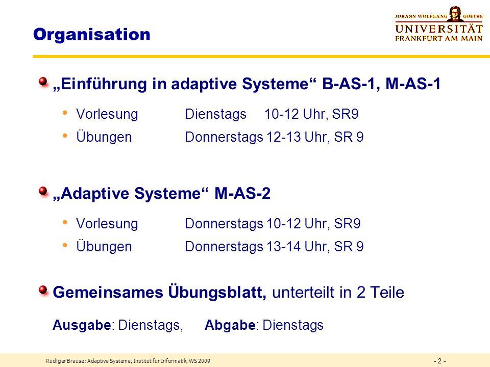 Adaptive Systeme Prof. Rüdiger Brause WS 2009