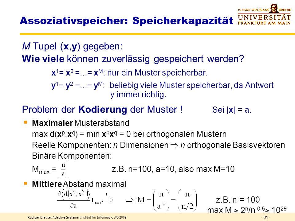 Rüdiger Brause: Adaptive Systeme, Institut für Informatik, WS 2009 - 30 - Trennung mehrerer Klassen Erweiterung der Mustertupel x X = x 0, x 1, x 2,..